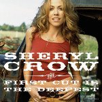 Sheryl Crow - The First Cut Is the Deepest